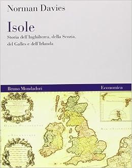 Cartina Inghilterra E Scozia.Isole Storia Dell Inghilterra Della Scozia Del Galles E Dell Irlanda 9788861590441 Amazon Com Books