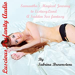 Samantha's Magical Journey to Ecstasy Land Audiobook