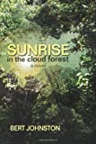Sunrise in the Cloud Forest, Bert Johnston, 1461179645