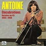 Elucubrations Antoine on 45 1965-1966