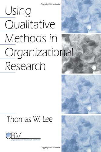 Using Qualitative Methods in Organizational Research (Organizational Research Methods)