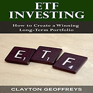 ETF Investing: How to Create a Winning Long-Term Portfolio Audiobook