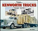 Kenworth Trucks, 1950-1979, Ron Adams, 1583881476