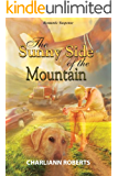 The Sunny Side of the Mountain: A Northern Woods Novel