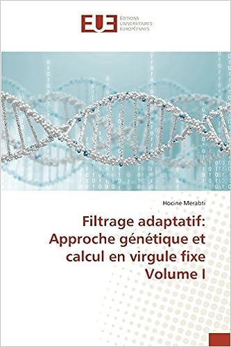 Livre gratuits en ligne Filtrage adaptatif: Approche génétique et calcul en virgule fixe Volume I pdf epub