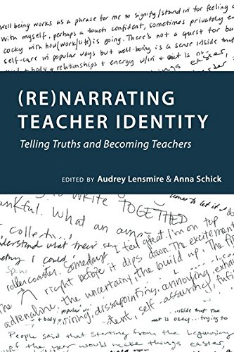 (Re)narrating Teacher Identity: Telling Truths and Becoming Teachers (Social Justice Across Contexts in Education)