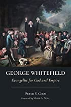 George Whitefield: Evangelist for God and Empire (Library of Religious Biography (LRB))