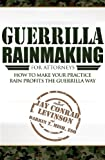 Guerrilla Rainmaking For Attorneys: How To Make Your Practice Rain Profits The Guerrilla Way Book Reviews