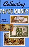 img - for Collecting Paper Money by Colin Narbeth (1986-09-03) book / textbook / text book