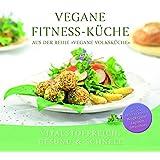 Vegane Fitness-Küche: Vitalstoffreich, gesund & schnell
