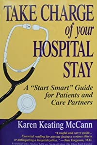 Take Charge of Your Hospital Stay: A Start Smart Guide for Patients and Care Partners by Karen Keating McCann (1994-09-03)
