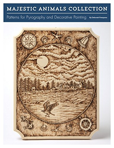 Majestic Animals Collection: Patterns for Pyrography and Decorative Painting (Fox Chapel Publishing) 8 Large Ready-to-Use Patterns in Both Line and Color Tonal from Professional Artist Deborah Pompano