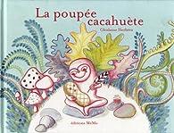 La Poupée Cacahuète par Ghislaine Herbera