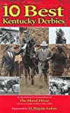 img - for Ten Best Kentucky Derbies by The Staff and Correspondents of the Blood-Horse (2005-04-01) book / textbook / text book