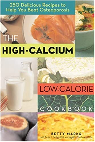 The High Calcium Low Calorie Cookbook 250 Delicious Recipes To Help