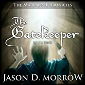 The Gatekeeper: The Marenon Chronicles, Book 2 | Jason D. Morrow