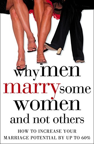 Why Men Marry Some Women and Not Others : How to Increase Your Marriage Potential by Up to 60% PDF