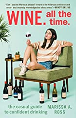 """""""Can I just be Marissa, please? I want to be hilarious and sexy and smart and insanely knowledgeable about wine."""" —Mindy KalingA fresh, fun, and unpretentious guide to wine from Marissa A. Ross, official wine columnist for Bon Appétit.Does th..."""