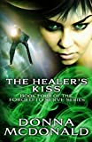 The Healer's Kiss: Book Four of the Forced To Serve Series