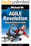 Agile Project Management: Agile Revolution, Beyond Software limits: A practical guide to implementing Agile outside software development (Agile Business Leadership Book 4)