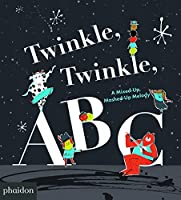 Twinkle, Twinkle, ABC: A Mixed-up, Mashed-up Melody
