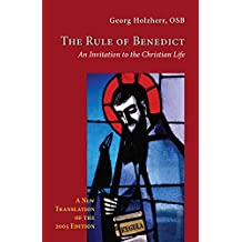 The Rule of Benedict: An Invitation to the Christian Life (Cistercian Studies)