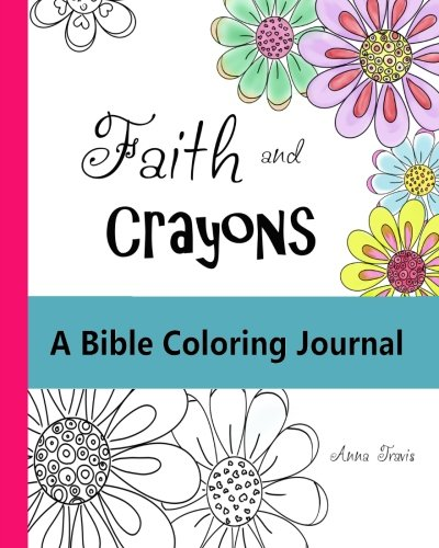 Amazon.com: Faith and Crayons, A Bible Coloring Journal: Add a ...