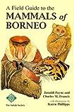 A Field Guide to the Mammals of Borneo (2007)