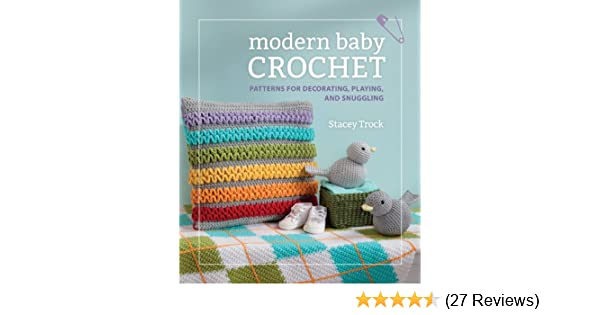 Amazon modern baby crochet patterns for decorating playing amazon modern baby crochet patterns for decorating playing and snuggling ebook stacey trock kindle store fandeluxe Image collections