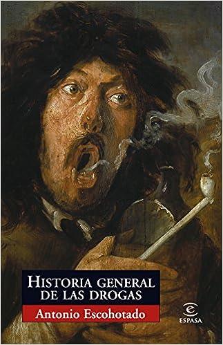 Historia general de las drogas (ESPASA FORUM): Amazon.es ...