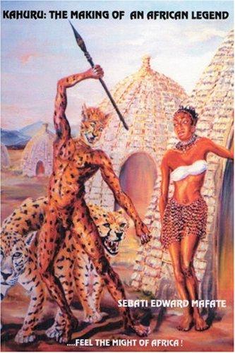 Kahuru: The Making of an African Legend ebook