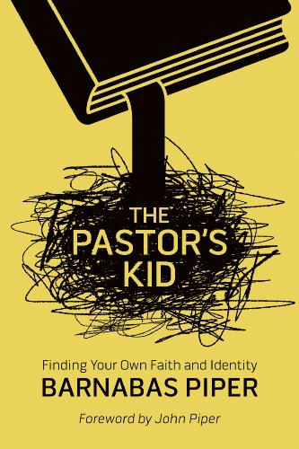 The Pastor's Kid: Finding Your Own Faith and Identity by [Piper, Barnabas]