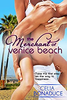 The Merchant of Venice Beach (A Venice Beach Romance Book 1) by [Bonaduce, Celia]