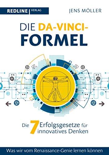 Die Da-Vinci-Formel: Die sieben Erfolgsgesetze für innovatives Denken (German Edition)