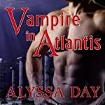 Vampire in Atlantis: Warriors of Poseidon, Book 7 | Alyssa Day