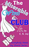 The Miserable Wives Club (Everybody Needs Joy Shorts Series)