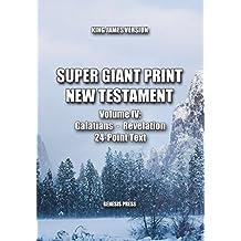 Super Giant Print New Testament, Volume IV, Galatians-Revelation, KJV: 24-Point Text