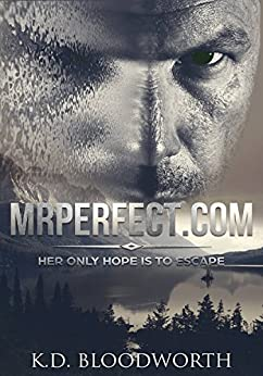 MrPerfect.com: Her Only Hope is to Escape by [Bloodworth, K.D.]