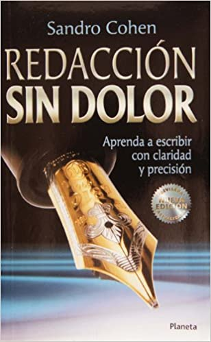Redaccion Sin Dolor/ Writing Without Pain (Spanish Edition): Sandro Cohen: 9789706908698: Amazon.com: Books