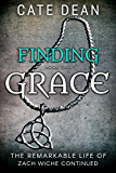 Finding Grace - The Remarkable Life of Zach Wiche Continued Book Two