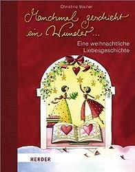 Manchmal geschieht ein Wunder ...: Eine weihnachtliche Liebesgeschichte