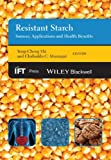 Resistant Starch, Yong-Cheng Shi and Clodualdo C. Maningat, 0813809517