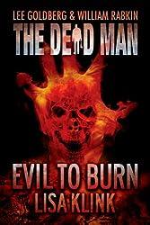 Evil to Burn (Dead Man Book 17)