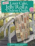 img - for More Layer Cake, Jelly Roll and Charm Quilts book / textbook / text book