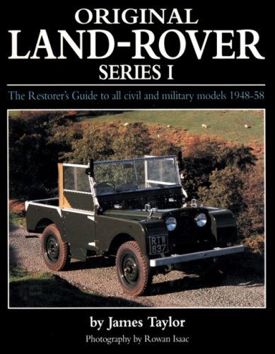 Read Online Original Land-Rover Series 1: The Restorer's Guide to all civil and military models 1948-58 (Original Series) pdf epub