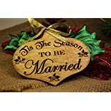 Personalized Christmas Ornament- Tis The Season to be Married