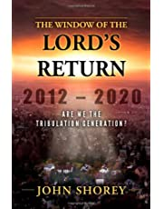 The Window of the Lord's Return, 2012-2020: Are We the Tribulation Generation?