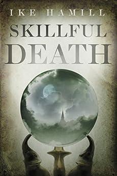 Skillful Death by [Hamill, Ike]
