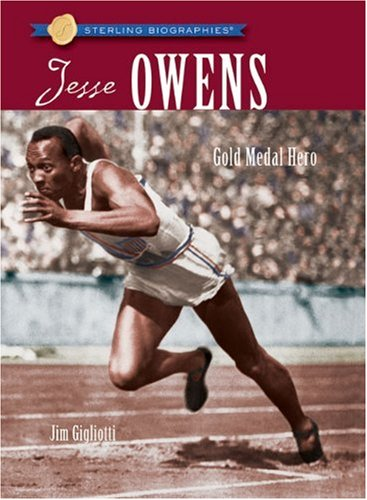 Sterling Biographies®: Jesse Owens: Gold Medal Hero