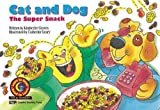 img - for 4354: Cat and Dog: The Super Snack (Fun and Fantasy Series) book / textbook / text book